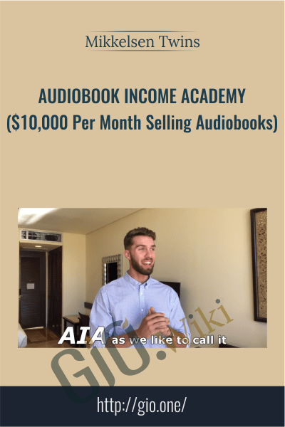 Audiobook Income Academy ($10,000 Per Month Selling Audiobooks) - Mikkelsen Twins