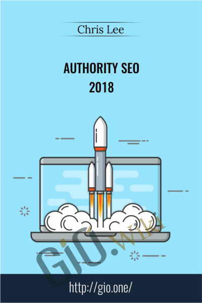 Authority SEO 2018 - Chris Lee