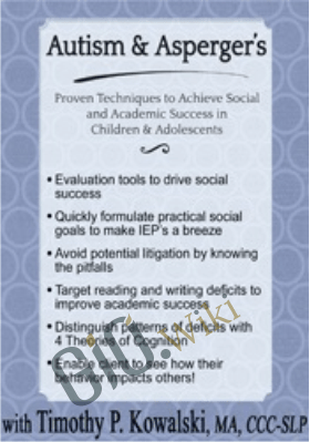 Autism & Asperger's: Proven Techniques to Achieve Social and Academic Success in Children & Adolescents - Timothy Kowalski