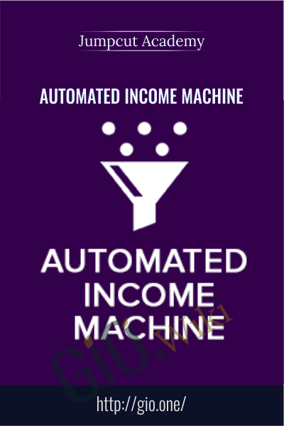 Automated Income Machine - Jumpcut Academy