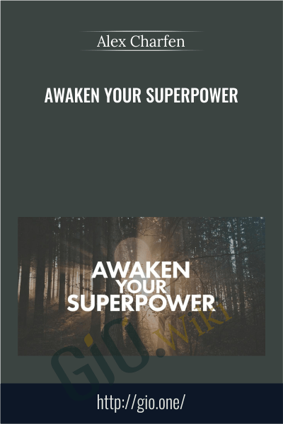 Awaken Your Superpower - Alex Charfen