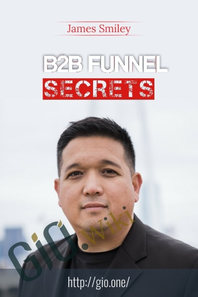 B2B Funnel Secrets - James Smiley