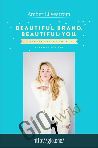 Beautiful Brand – Beautiful You - Amber Lilyestrom