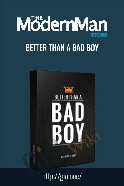 Better Than a Bad Boy - Modern Man