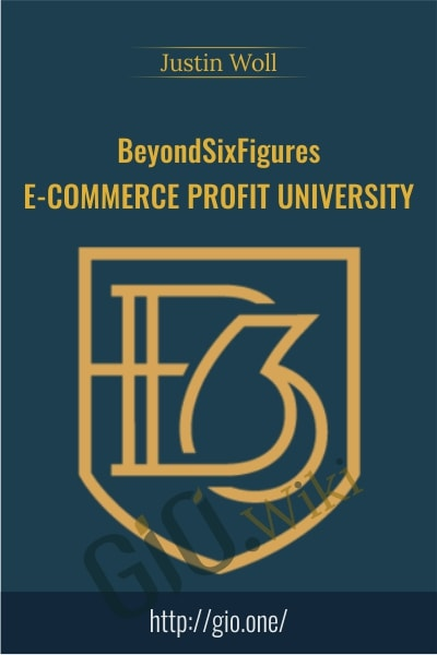 BeyondSixFigures E-Commerce Profit University - Justin Woll