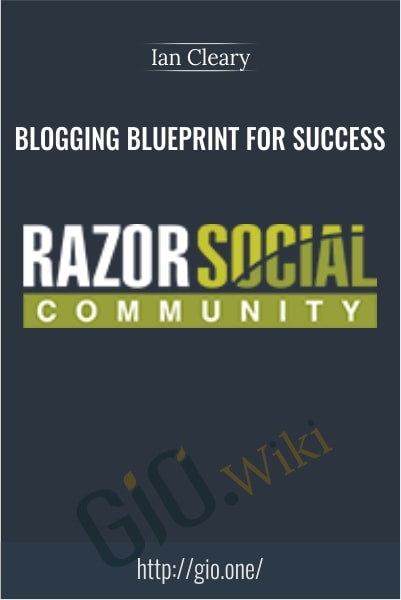 Blogging Blueprint for Success - RazorSocial's - Ian Cleary