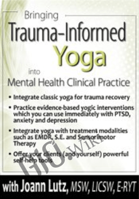 Bringing Trauma-Informed Yoga into Mental Health Clinical Practice -  Joann Lutz