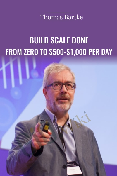 Build Scale Done – From Zero To $500-$1,000 Per Day