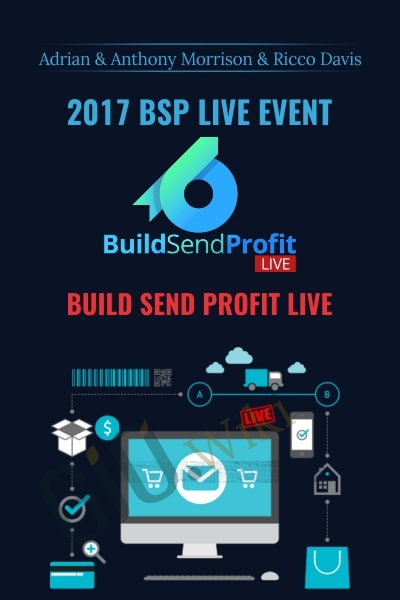 Build Send Profit Live - 2017 BSP Live Event