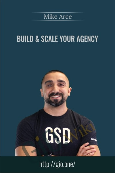 Build & Scale Your Agency - Mike Arce