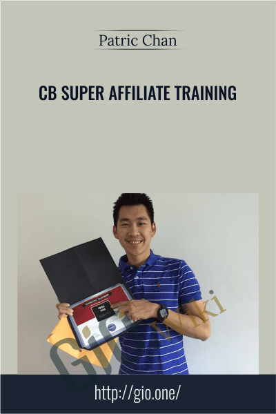 CB Super Affiliate Training - Patric Chan