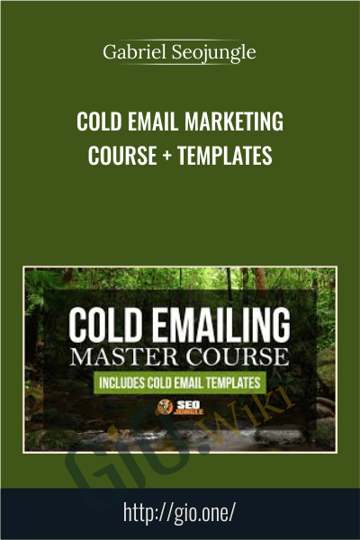 Cold Email Marketing Course + Templates - Gabriel Seojungle