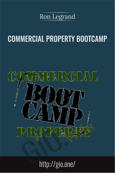 Commercial Property Bootcamp - Ron Legrand