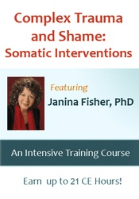 Complex Trauma and Shame: Somatic Interventions with Janina Fisher, Ph.D. - Janina Fisher