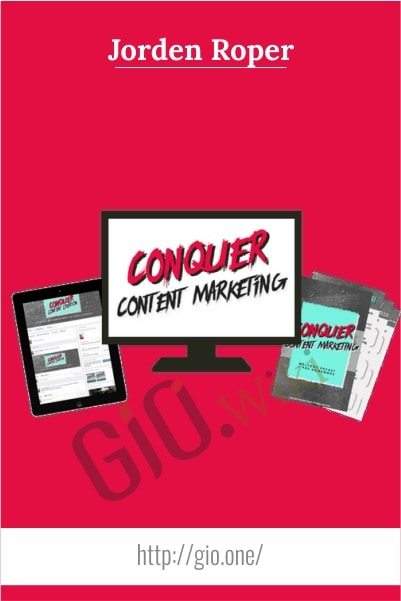 Conquer Content Marketing - Jorden Roper
