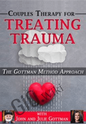 Couples Therapy for Treating Trauma: The Gottman Method Approach - John M. Gottman & Julie Schwartz Gottman