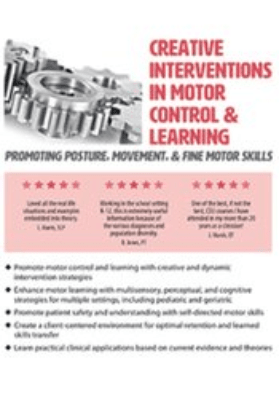 Creative Interventions in Motor Control & Learning: Promoting Posture, Movement, & Fine Motor Skills - Barbara Natell