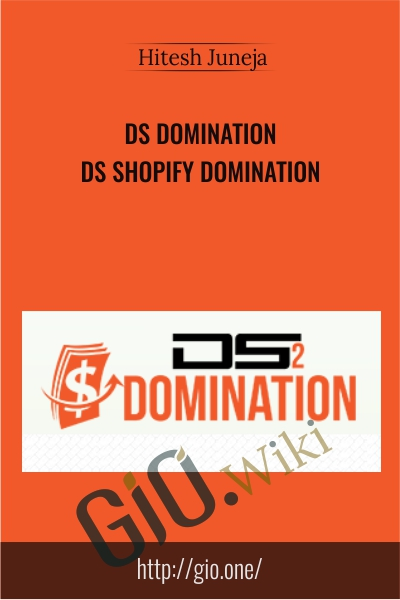 DS Domination – DS Shopify Domination -  Hitesh Juneja