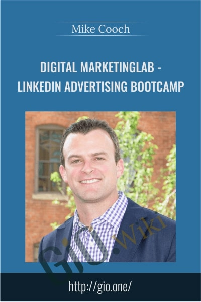 Digital MarketingLab - LinkedIn Advertising Bootcamp - Mike Cooch