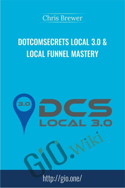DotComSecrets Local 3.0 & Local Funnel Mastery - Chris Brewer