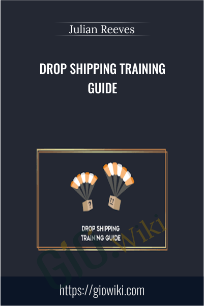 Drop Shipping Training Guide - Julian Reeves