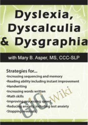 Dyslexia, Dyscalculia and Dysgraphia - Mary Asper