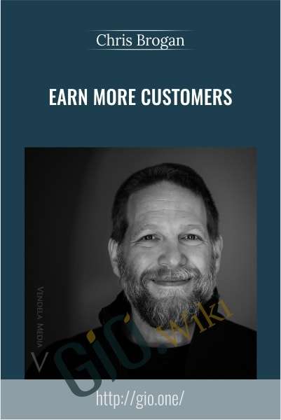 Earn More Customers-  Chris Brogan