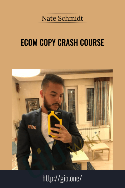 Ecom Copy Crash Course - Nate Schmidt
