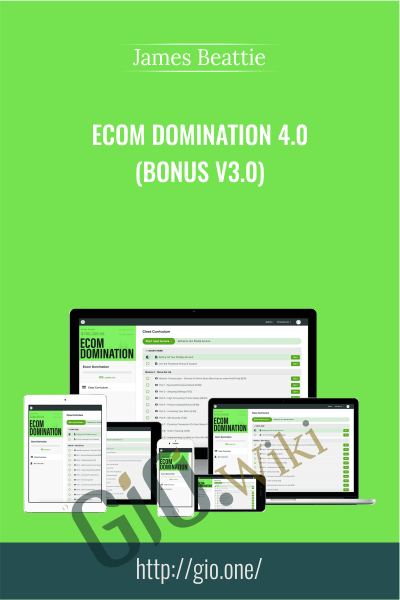 Ecom Domination 4.0 (BONUS V3.0) - James Beattie