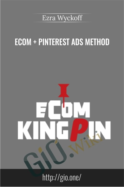 Ecom + Pinterest Ads Method - Ezra Wyckoff