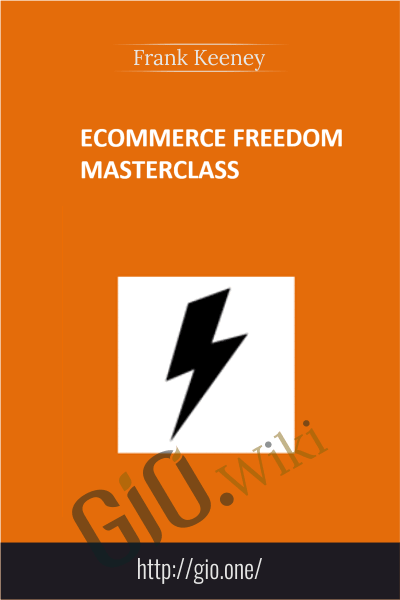 Ecommerce Freedom Masterclass - Frank Keeney