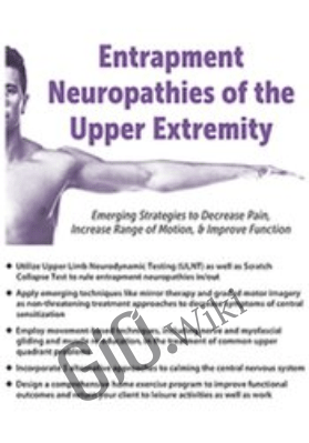 Entrapment Neuropathies of the Upper Extremity: Emerging Strategies to Decrease Pain, Increase Range of Motion, & Improve Function - Susan Stralka