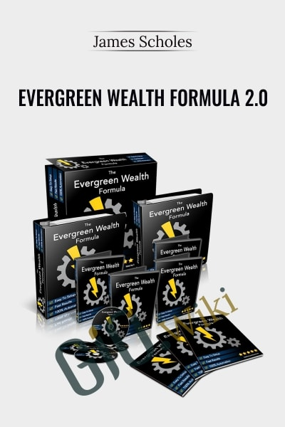 Evergreen Wealth Formula 2.0 - James Scholes