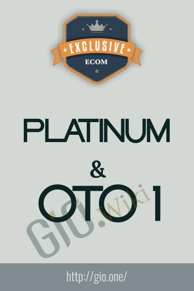 PLATINUM and OTO 1 - Exclusive eCom