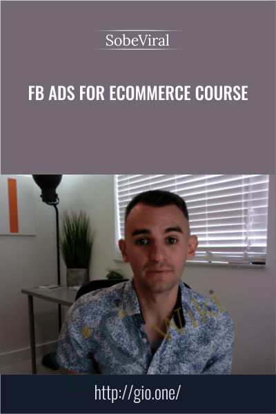 FB Ads for Ecommerce Course -  SobeViral