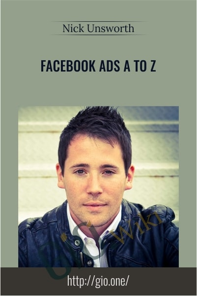 Facebook Ads A to Z - Nick Unsworth