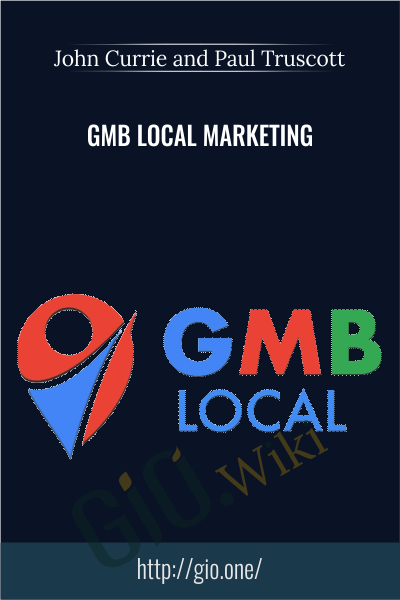 GMB Local Marketing - John Currie and Paul Truscott