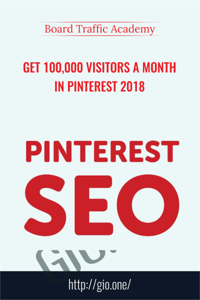 Get 100,000 Visitors a Month in Pinterest 2018 - Board Traffic Academy