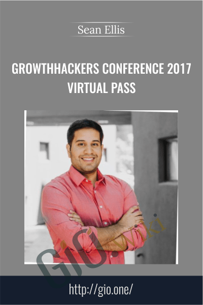 GrowthHackers Conference 2017 Virtual Pass - Sean Ellis
