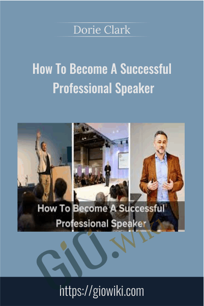 How To Become A Successful Professional Speaker - Dorie Clark