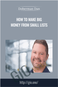 How To Make Big Money From Small Lists – Doberman Dan