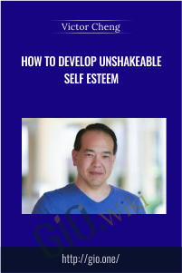 How to Develop Unshakeable Self Esteem - Victor Cheng