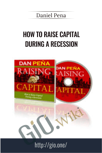 How to Raise Capital During a Recession – Daniel Pena