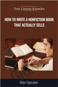 How to Write a Nonfiction Book That Actually Sells – Tom Corson-Knowles