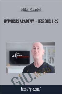 Hypnosis Academy – Lessons 1-27 – Mike Mandel