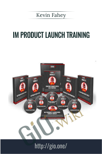 IM Product Launch Training - Kevin Fahey