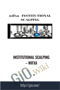 INSTITUTIONAL SCALPING – Wifxa