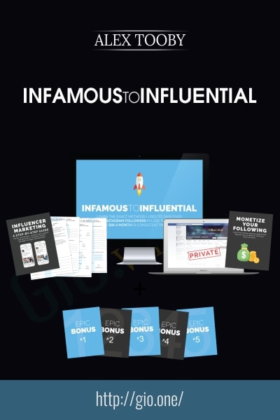Infamous to Influential - Alex Tooby