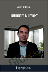 Influencer Blueprint – Alex Pirouz