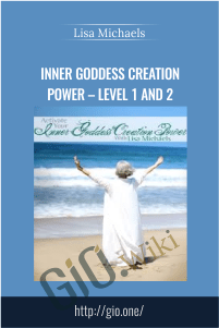 Inner Goddess Creation Power – LEVEL 1 and 2 – Lisa Michaels